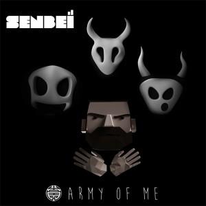 Senbeï - Army of Me